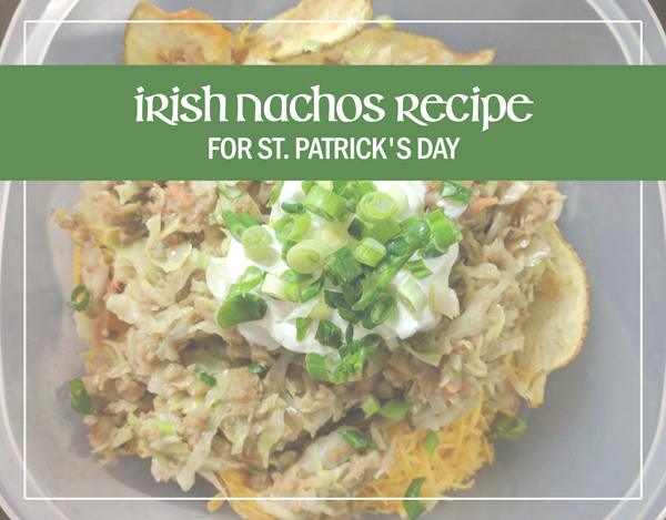 Irish Nachos Recipe for St. Patrick's Day