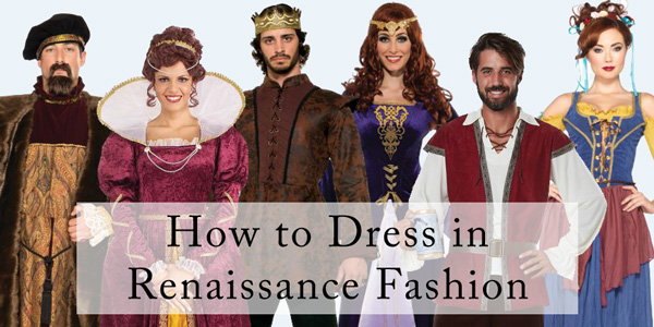 How To Dress In Renaissance Fashion Pure Costumes Blog