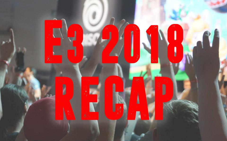 e3 2018 recap
