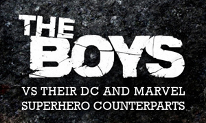 The Boys vs Their DC and Marvel Counterparts